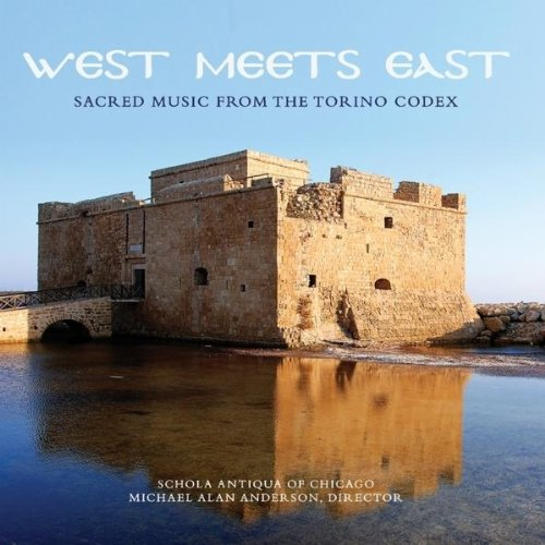 Schola Antiqua of Chicago: West Meets East: Sacred Music of the Torino Codex
