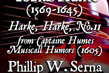 Tobias Hume (1569-1645) - Harke, Harke, No.11 from Captain Humes Musicall Humors or the First Part of Ayres (1605)